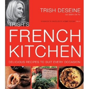 Trish's French Kitchen by Trish Deseine