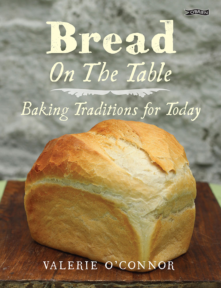 Bread on the Table - Baking Traditions for Today by Valerie O'Connor (O'Brien Press)