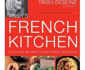 Trish's French Kitchen by Trish Deseine