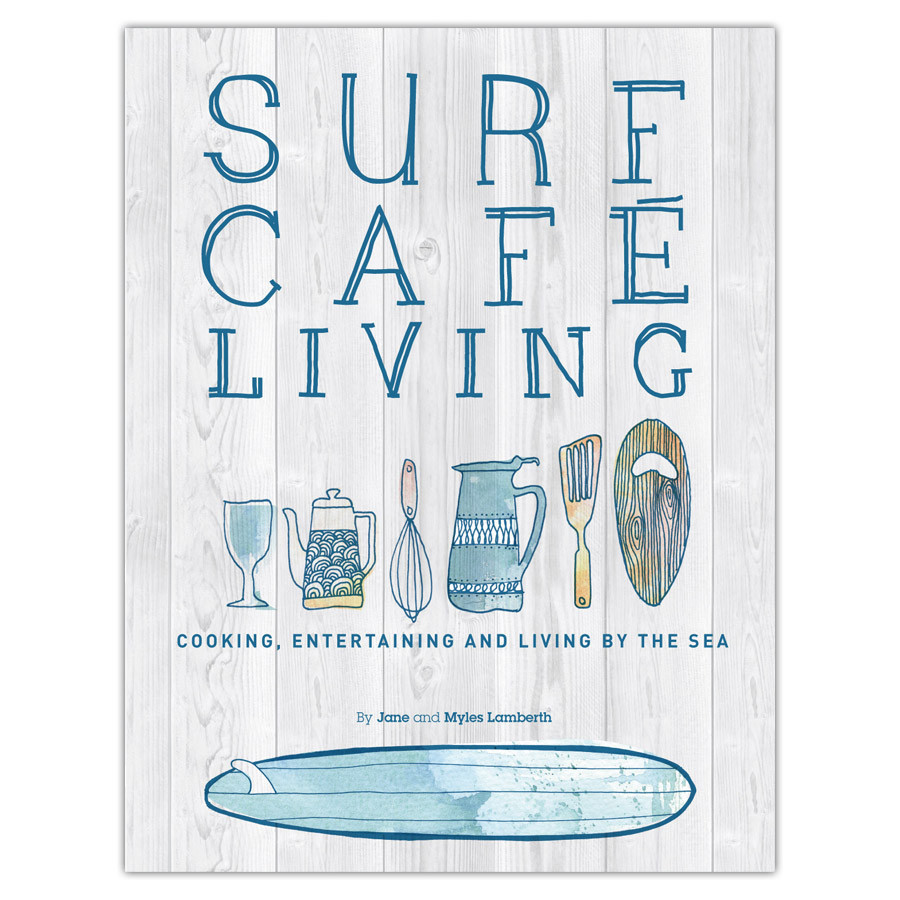 Surf Cafe Living by Jane and Myles Lamberth